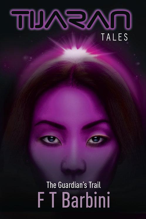 Tijaran Tales V - The Guardian's Trail