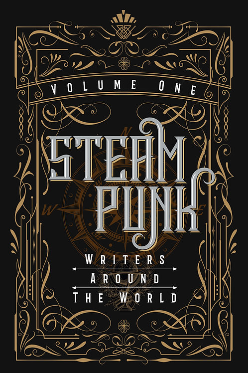Steampunk Writers Around the World - Volume I