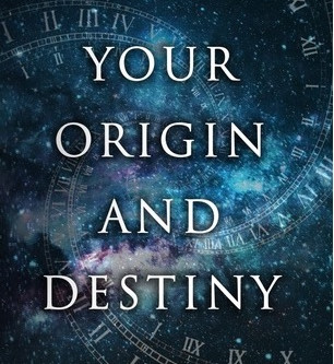 Your Origin and Destiny: Explore the Meaning of Life, Time and Creation - Book Review
