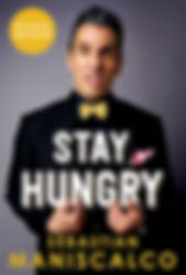 STAY HUNGRY BY SEBASTIAN MANISCALCO.jpg
