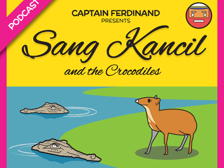 Podcast: Sang Kancil and the Crocodiles