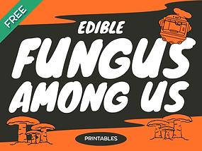5 Delectable Printables About Edible Fungi