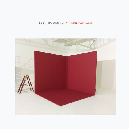 "Burning Alms - ""Afternoon Sass"" out now!"
