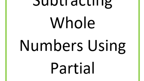 Subtracting Whole Numbers Using Partial Differences