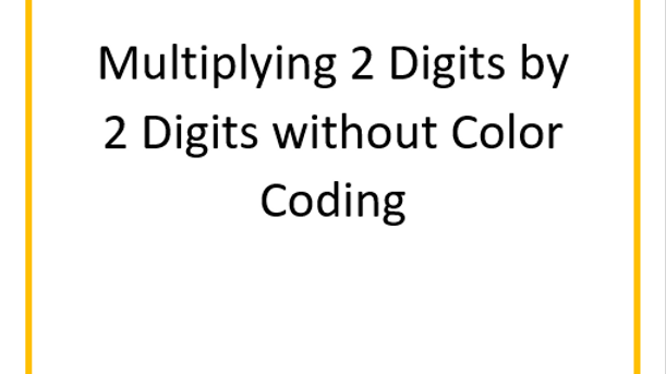Multiplying 2 digit by 2 digit