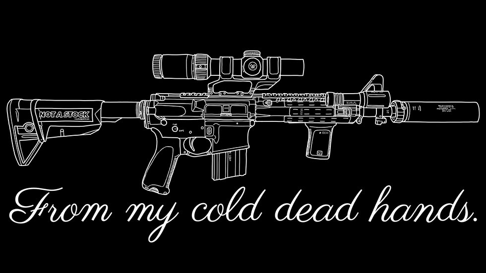 """""""From my cold dead hands."""" T"""