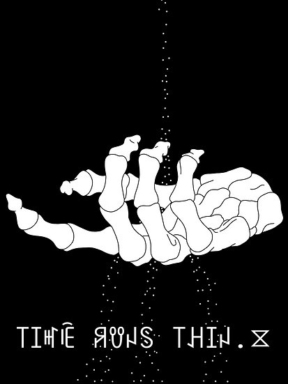 """""""Time Runs Thin."""" T"""