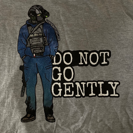 """DO NOT GO GENTLY"" T"