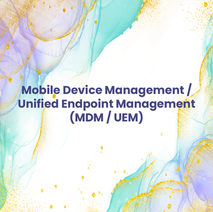 Mobile Device Mangement / Unified Endpoint Mangement