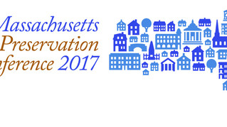 We're OPEN! The 2017 MA Preservation Conference Registration is Now Live