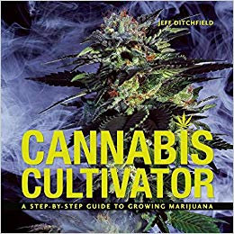 Cannabis Cultivator by Jeff Ditchfield