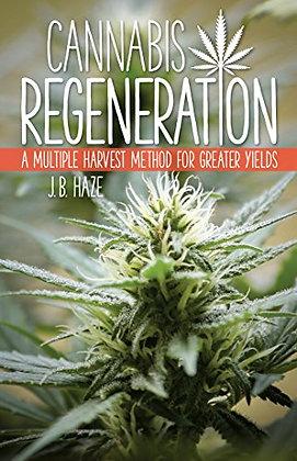Cannabis Regeneration by JB Haze