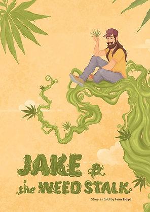 Jake and the Weedstalk by Ivan Lloyd