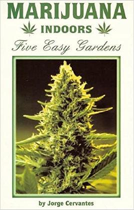 Marijuana Indoors Five Easy Gardens by Jorge Cervantes