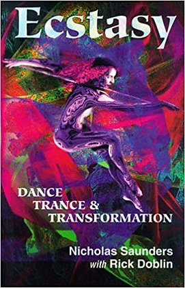 Ecstasy: Dance, Trance, and Transformation by Nicholas Saunders