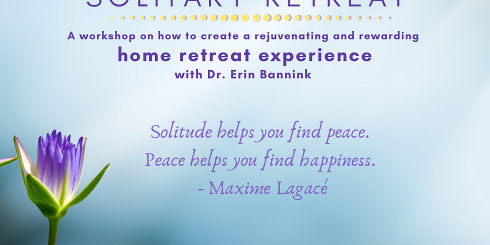 The Busy Person's Guide to Solitary Retreat Workshop