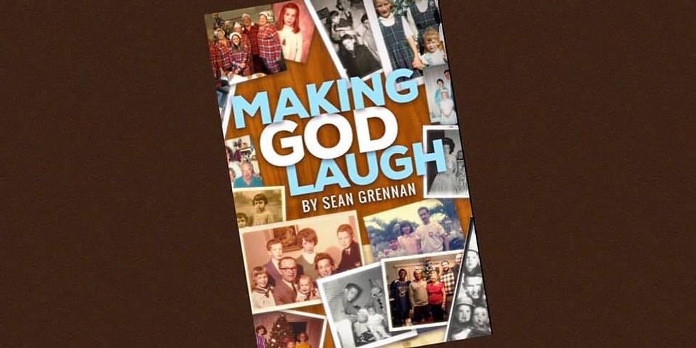 """Making God Laugh"" written by Sean Grennan"