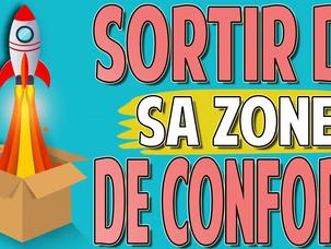 6 Stratégies Pour Sortir De Sa Zone De Confort Et Atteindre Tous Ses Objectifs !