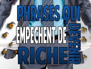 Les dix phrases qui t'empêchent de devenir riche   Comment les détecter et les éradiquer