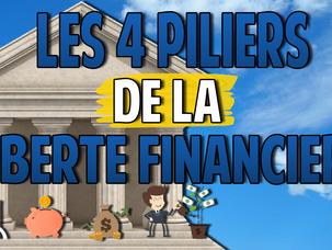 Les 4 Piliers de la Liberté Financière   Concepts Fondamentaux pour devenir Libre&Riche