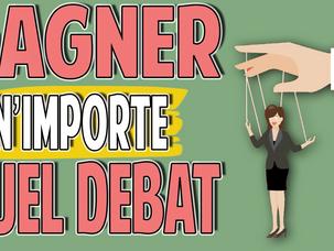 Comment Gagner N'importe quel débat et Discussion !