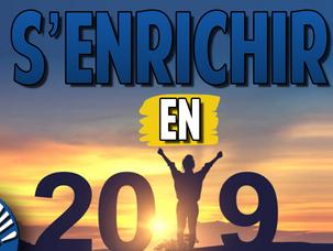 S'enrichir en 2019 | Bien démarrer l'année | 7 astuces pour 2019 + CADEAU !
