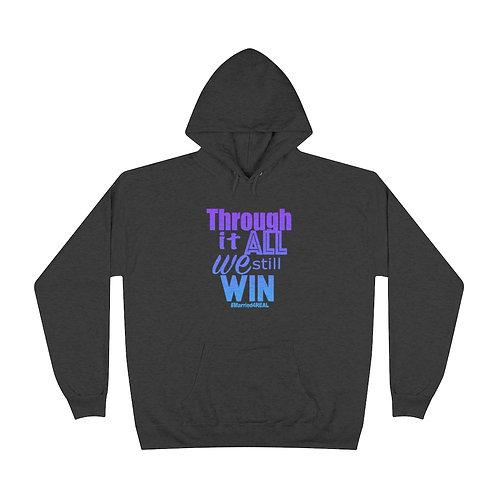 """""""Through It All We Still Win"""" Unisex Pullover Hoodie Sweatshirt"""