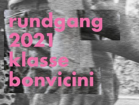 Rundgang 2021 // Class Bonvicini // 29.-31.10.2021