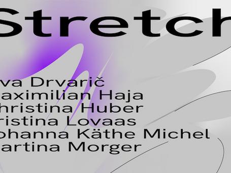 Exhibition: Stretch /w Johanna Michel