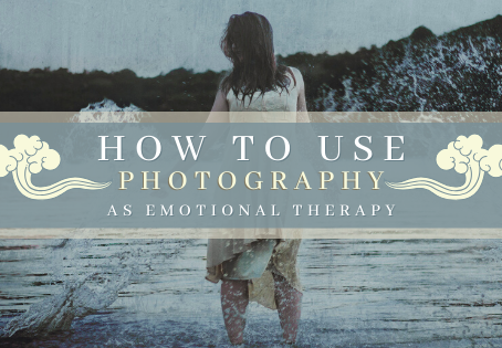 How To Use Photography As Emotional Therapy