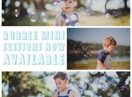 Bubble Mini Sessions Available Now!