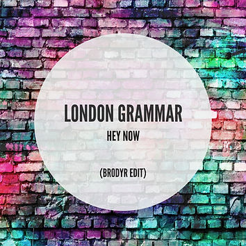 LONDON GRAMMAR - HEY NOW (BRODYR EDIT).j