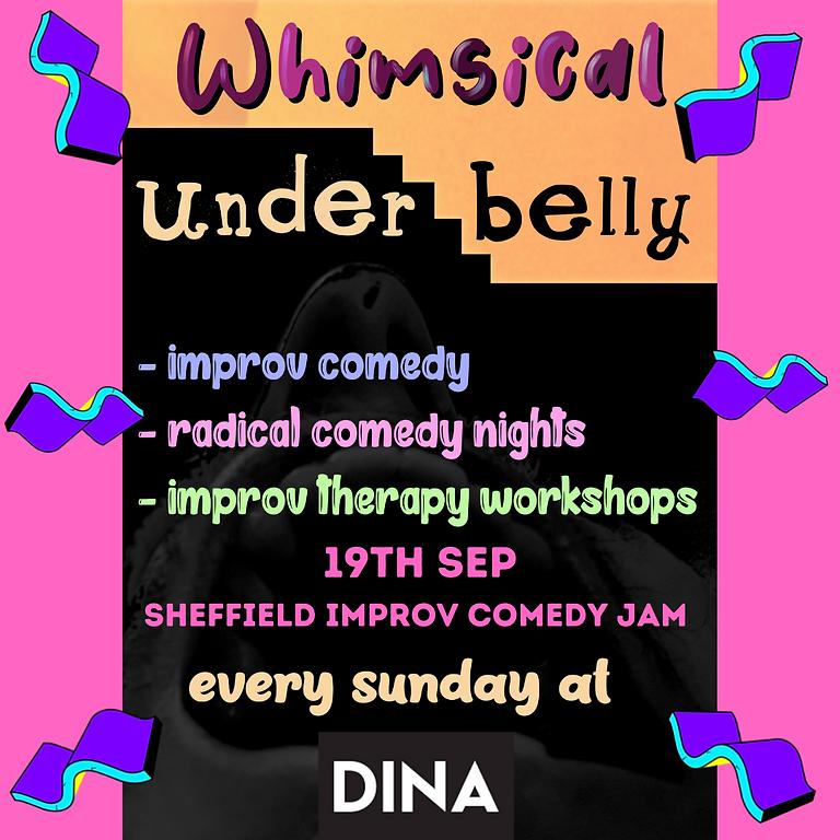 Whimsical Underbelly - Improv Sheffield Comedy Jam