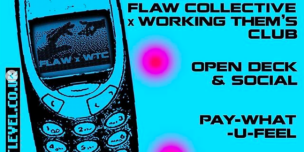 Flaw Collective x Working Thems Club - Open Decks & Social