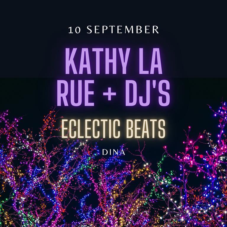 Kathy la Rue + DJ's - Eclectic Beats