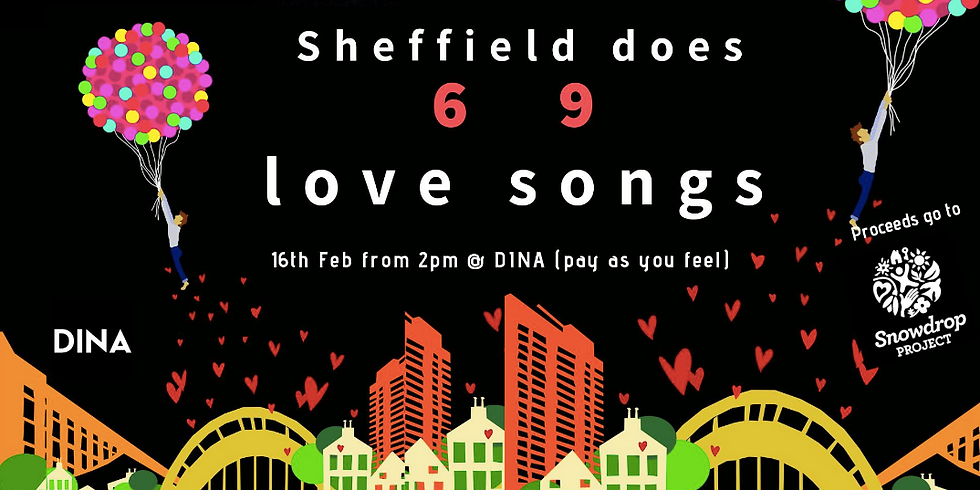 Sheffield does 69 Love Songs for the Snowdrop project