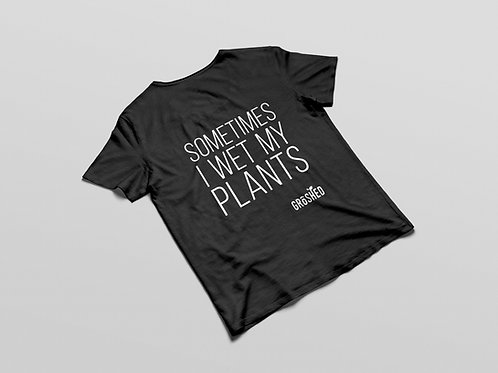 "GroShed ""SOMTIMES I WET MY PLANTS"" T-Shirt"