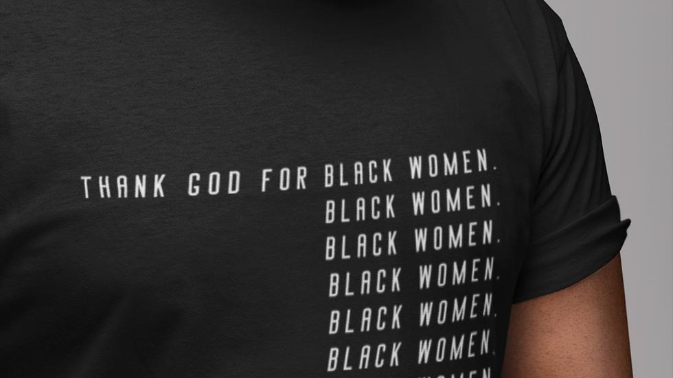 Thank God for Black Women. T-Shirt