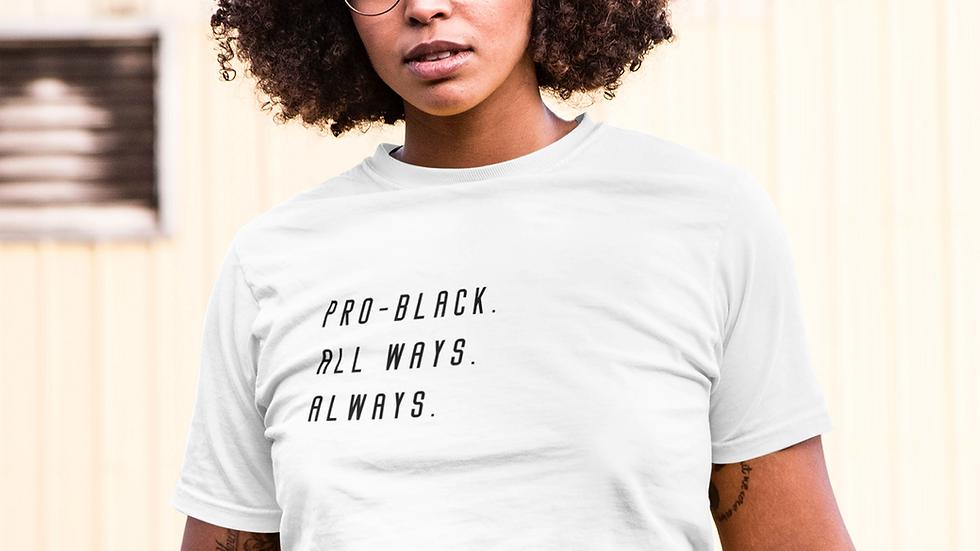 Pro-Black. T-Shirt