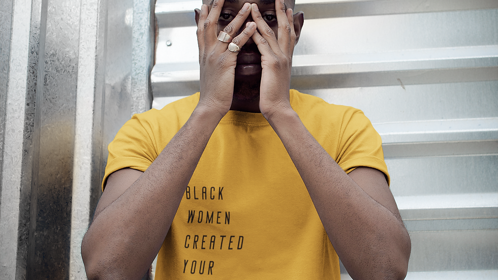 """Black Women Created Your Faves"" T-Shirt"