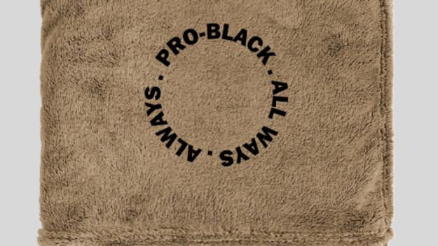 Pro-Black. Blanket