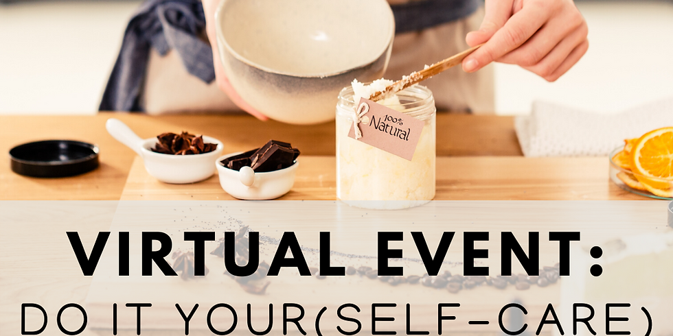 Do It Your(Self-Care) - Virtual Event