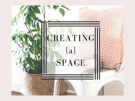 Creating {a} Space