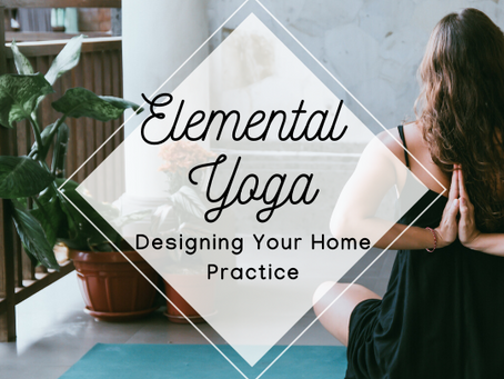 Designing Your Home Practice Using The Five Elements