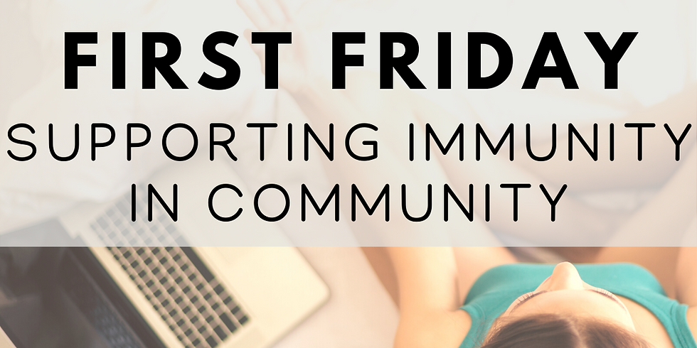 Virtual First Friday: Supporting Immunity in (Virtual) Communty