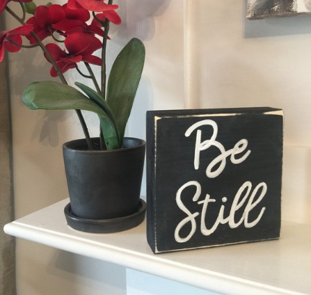 Be Still Wood Block Sign