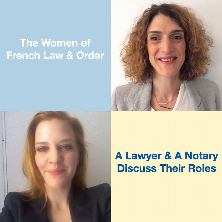 The Women of French Law and Order:  A Lawyer, Notary and Their Roles