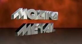 MOZIKA METALY