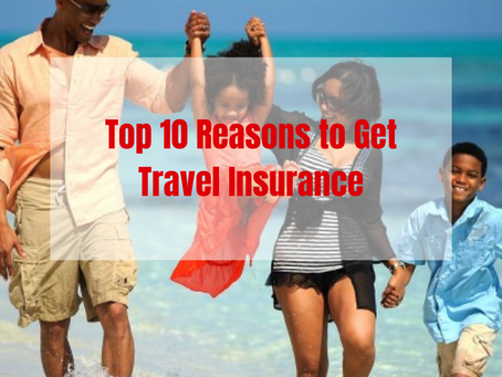 Top 10 Reasons You Should Purchase Travel Insurance
