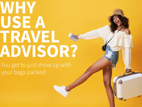 Top 10 Reasons to Use a Travel Advisor